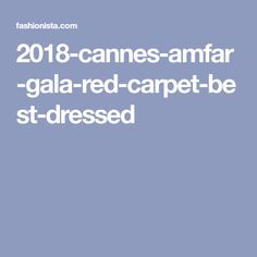 2018-cannes-amfar-gala-red-carpet-best-dressed