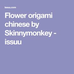 Flower origami chinese by Skinnymonkey - issuu