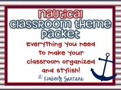 Ships A'Hoy! This 100 page packet is full of nautical themed resources to help you turn any classroom into a sea worthy room! This packet is not ed...