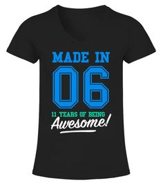 # Made In 2006 Awesome 11th Birthday Shirt .    CHECK OUT OTHER AWESOME DESIGNS HERE! Made in 06, 11 years of being awesome! This boy was Made in 2006 tee. This boy has 11 years old. 11th anniversary gifts, 11th anniversary shirts, 11th birthday boy, 11th birthday shirts for boys, teen shirts for boys, teens clothing. Perfect shirt for young boys at age of 11. Cool and funny vintage college sports old school style t-shirt design for kids, ideal as a present for eleven year olds. Birthday…