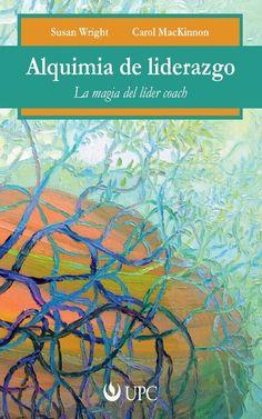 'Alquimia del liderazgo', por Susan Wright. es una invitación al lector para que explore su potencial de liderazgo —desde la perspectiva del coaching— y se convierta en un líder coach. Este libro ya ha beneficiado a miles de líderes, gerentes y profesionales de todo el mundo y hoy se hace realidad en su versión en español. Consíguelo en iTunes: http://apple.co/1Ruadkt o Amazon: http://amzn.to/1OcYY9z