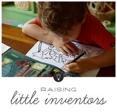 Great tips on encouraging the little inventors in our lives
