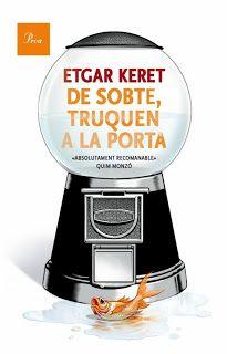 MAIG-2014. Etgar Keret. De sobte truquen a la porta. N(KER)DE http://www.youtube.com/watch?v=SzM9zOE2ITw