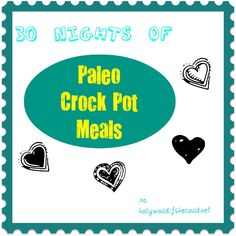GLUTEN FREE- 30 Nights of Paleo Crock Pot Meals