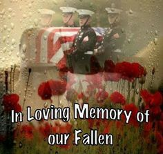 IN LOVING MEMORY OF OUR FALLEN!!