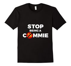 Stop Being A Commie T-shirt // http://amzn.to/2ou9TqM // Anarchy