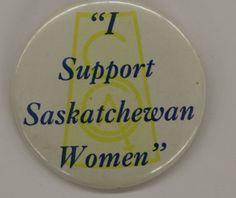 I Support Saskatchewan Women | saskhistoryonline.ca