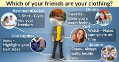Which of your friends are your clothing?