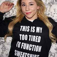 Expression Tees This Is My Too Tired To Function Sweatshirt Crewneck SweatSweatshirt