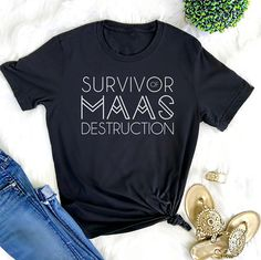 Survivor of Maas Destruction - Sarah J. Maas T Shirt - ACOTAR ACOMAF ACOWAR - Throne of Glass - A Court of Thorns and Roses
