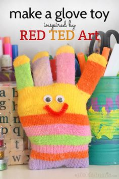 Make a glove toy! Inspired by RED TED Art with a book review and links to crafts from the book