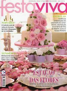 Revista Festa Viva Ano IV Edição 26 Estação das Flores - As formas, os sabores e as cores da primavera | Revistas de decorações de Festas, casamento e Gastronomia
