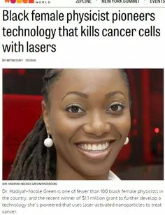 Female Physicist Invents Technology That Kills Cancer Cells With Lasers.