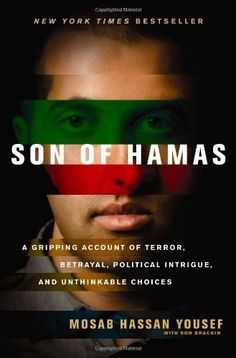 Son of Hamas: A Gripping Account of Terror, Betrayal, Political Unthinkable Choices, http://www.amazon.com/dp/B00EB0S6OM/ref=cm_sw_r_pi_awdm_tFckxb0N8JTT6