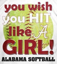 Dont u wish u hit like a girl dont ya alabama girl Alabama Softball, Alabama Athletics, Bama Football, Softball Mom, Softball Stuff, Alabama Baby, Football 2013, Fastpitch Softball, Baseball Mom