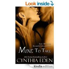 Mine To Take (Mine - Romantic Suspense Book 1) by Cynthia Eden 4.1 Stars (46 Reviews) £1.91