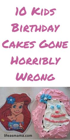 10 Kids Birthday Cakes Gone Horribly Wrong