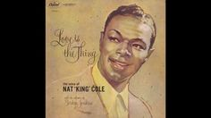 """Nat """"King"""" Cole - """"Love Is The Thing"""" Capitol L.P. SW-824 (1957)"""