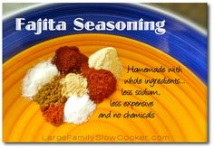 Fajita Seasoning homemade with no chemicals, less sodium, and less expensive, whole food goodness
