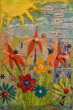 Mixed Media Collage - Keep your Face always to the Sunshine