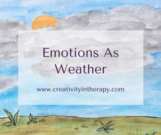 By using a metaphor to link emotions as weather, children can make better sense of the way they feel. The weather changes just like our emotions do.