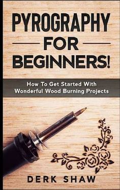 Pyrography For Beginners!: How To Get Started With Wonderful Wood Burning Projects Wood Burning Tips, Wood Burning Techniques, Wood Burning Crafts, Wood Burning Patterns, Wood Burning Projects, Beginner Woodworking Projects, Woodworking Tools, Woodworking Furniture, Woodworking Jigsaw