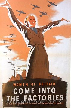 Vintage war poster recruiting women for factories. Would you have volunteered? (credit: Dyer/Cook)