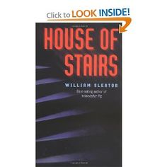 House of Stairs-read it in high school...an interesting look at human nature