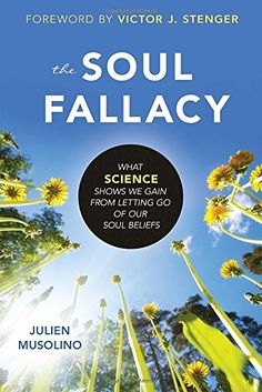 I wasn't aware of this new book, but it would seem to be a good complement to The Albatross. It's by Julien Musolino, a professor of cognitive psychology and psycholinguistics at Rutgers, and is called The Soul Fallacy: What Science Shows We Gain by Letting Go of Our Soul Beliefs. It was published by Prometheus, came out…