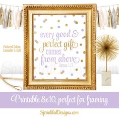Every Good and Perfect Gift Comes From Above - Wall Art Printable Sign - Baby Girl Nursery Decoration Quote Print - Lavender Gold Glitter by SprinkledDesign on Etsy https://www.etsy.com/listing/254165886/every-good-and-perfect-gift-comes-from