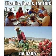 This farmworker, Jesus. | 26 Jokes Only Mexicans Will Understand