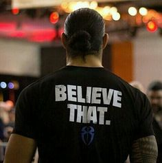 Roman reigns  saying in believe that he is  the best ever