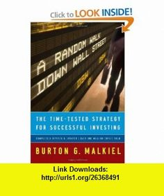 A Random Walk Down Wall Street The Time-Tested Strategy for Successful Investing (Completely Revised  Updated) (9780393062458) Burton G. Malkiel , ISBN-10: 0393062457  , ISBN-13: 978-0393062458 ,  , tutorials , pdf , ebook , torrent , downloads , rapidshare , filesonic , hotfile , megaupload , fileserve