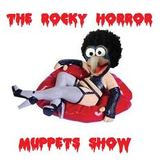 THE ROCKY HORROR MUPPETS SHOW