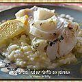 Dos de cabillaud sur risotto aux poireaux - La cuisine de Lilly