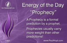 "Prophecies are usually held in higher regard than forecasts, projections, and other kinds of predictions, because of the source. When spiritual leaders say in effect ""God told me this will happen"", people really pay attention. Do you pay attention to Prophecy? How about predictions from psychics, mediums, and other intuitive people?"