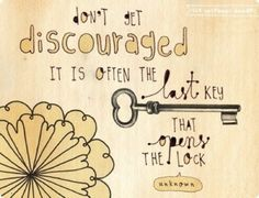 the notebook doodles-don't get discouraged, it is often the last key that opens the lock Life Quotes Love, Great Quotes, Quotes To Live By, Inspirational Quotes, Motivational Monday, Monday Quotes, Awesome Quotes, Change Quotes, Attitude Quotes