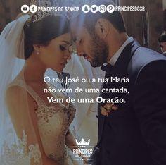 Quando você realmente quer um casamento para vida toda, você começa de joelhos. Como você tem buscado a príncipe ou sua princesa?