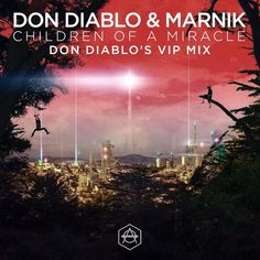 #housemusic Children of a Miracle (VIP Mix): Don Diablo & MARNIK's future bass single, Children of a Miracle has already become a bonafide…