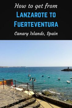 How to get from Lanzarote to Fuerteventura in the Canary Islands, Spain.