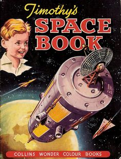 Timothy's Space Book, published in 1961 - And of course, this was aimed only at boys.