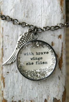 With Brave Wings she FLies Charm necklace by bethquinndesigns