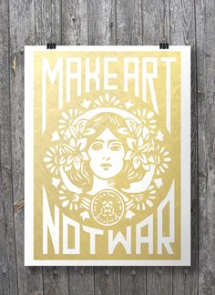 Printable art | Make Art Not War | Street art | Faux gold foil Printable wall art | Decor art print | Minimal modern | Street art printable All South Pacific Art Prints - buy 2 get 1 free! Coupon code FREEBIE FIles included: A3 size print, easily resized to A4. 16x20 easily resized to