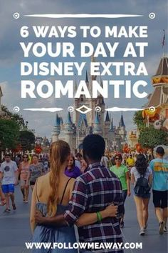 6 Magical Ways to Make Your Day at Disney Extra Romantic | Walt Disney World Tips | Disney For Adults | Follow Me Away Travel Blog