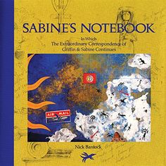 "Sabine's Notebook: In Which the Extraord - Sabine's Notebook: In Which the Extraordinary Correspondence of Griffin & Sabine Continues by Nick Bantock [caption id="""" align=""alignleft"" width=""20...  #NickBantock #RomanceAdventure"