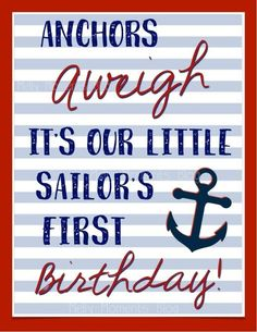 Nautical Themed Birthday Poster - Anchors Can Be Printed For Free On Mel . Anchor Birthday, Sailor Birthday, Sailor Party, Baby Boy 1st Birthday Party, Birthday Themes For Boys, Birthday Party Themes, Birthday Ideas, Whale Birthday, Birthday Pictures