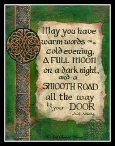 I'm mostly German but I also have some Irish. My name is gaelic (Shannon Kelly) and I was taught very young what the Celtic traditions and ideals were all about. Irish Quotes, Me Quotes, Irish Sayings, Irish Poems, Heart Quotes, Irish Proverbs, Irish Eyes Are Smiling, Irish Blessing, Irish Prayer