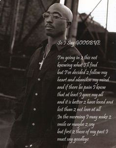 "[Image] To All Graduating Seniors. ""So I say goodbye"" by tupac amaru shakur 2pac Poems, Tupac Quotes, Poem Quotes, Lyric Quotes, Great Quotes, Motivational Quotes, Life Quotes, Inspirational Quotes, Oscar Wilde"