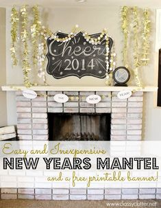 New Years Mantel and FREE printable NYE Banner - www.classyclutter.net