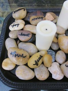 "I'd like to take rocks and handwrite ""love"" ""faith"" etc. on them and put them around rustic looking candles."